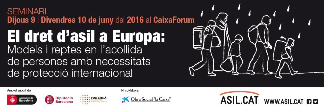 La Xarxa Asil.Cat organitza el Seminari 'El dret d'asil a Europa: models i reptes en l'acollida de persones amb necessitats de protecció internacional'